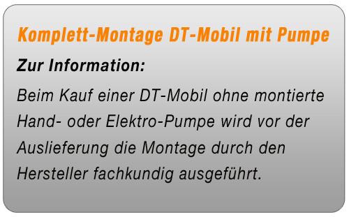 Komplett-Montage DT-Mobil mit Pumpe